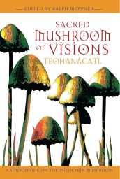 sacred-mushroom-of-visions-teonanacatl-9781594770449_hr